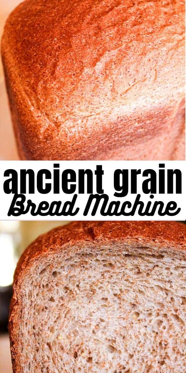 Ancient Grain Bread in the Bread Machine - Pin for Pinterest