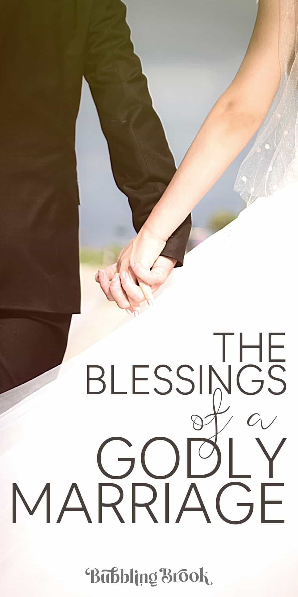 The blessings of a godly marriage - pin for pinterest