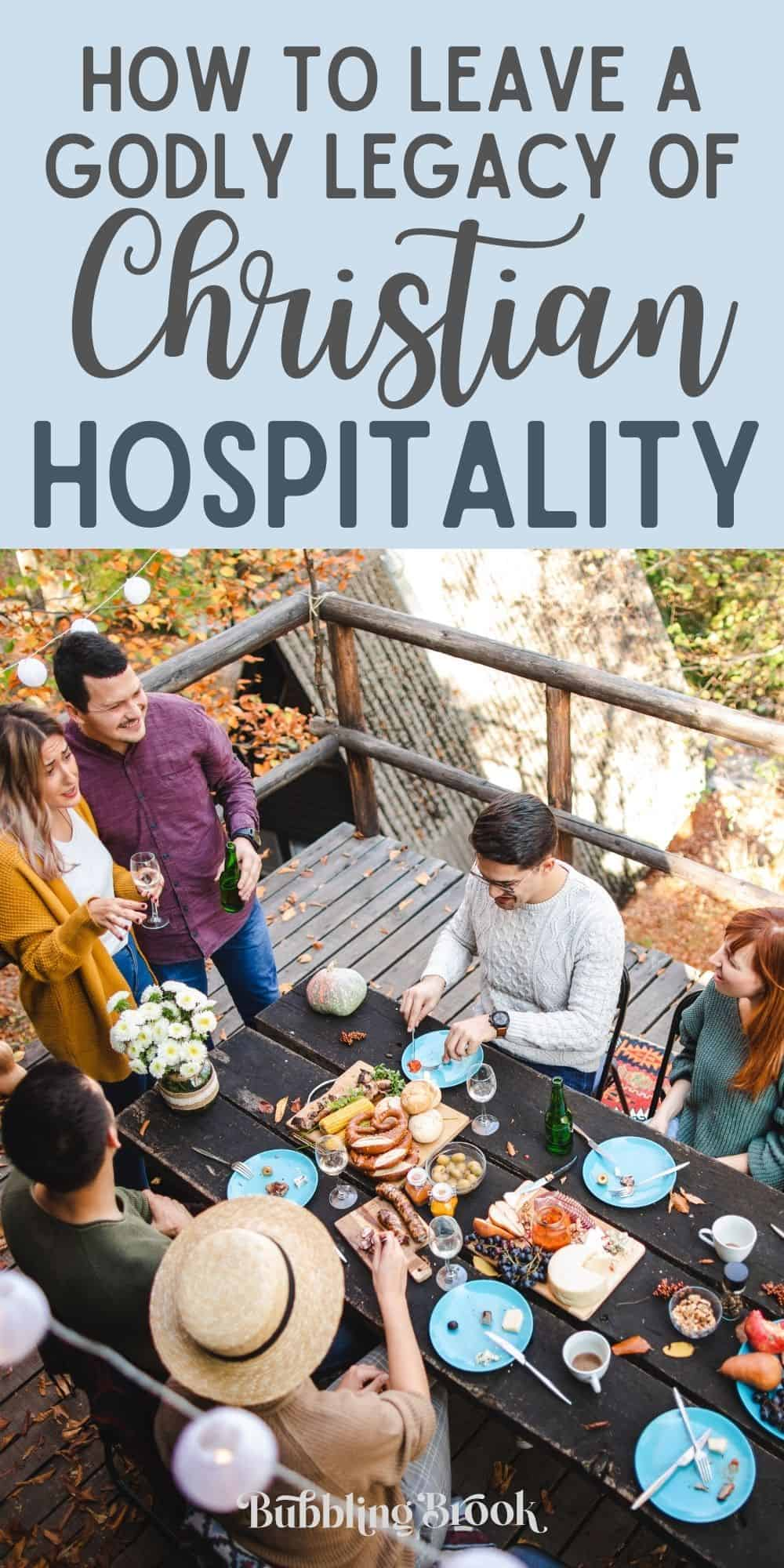 How to leave a godly legacy of christian hospitality