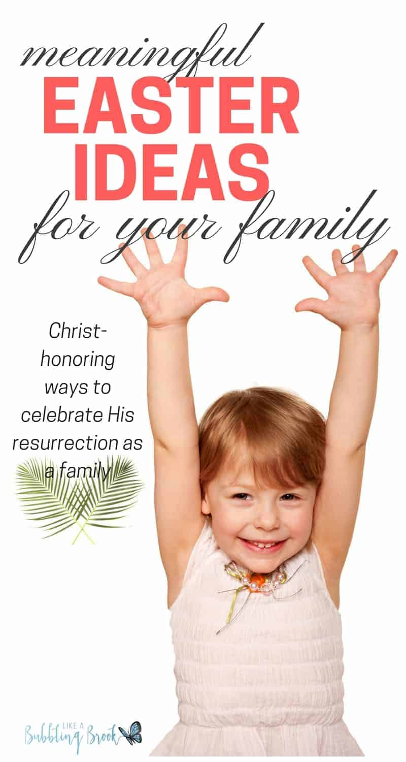 Meaningful easter ideas for your family