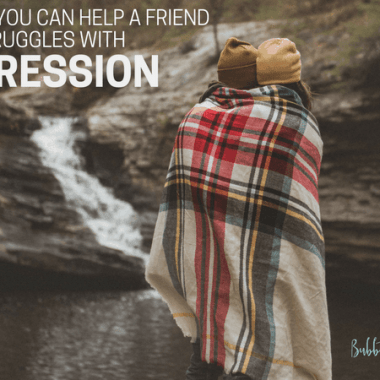 8 Ways You Can Help a Friend Who Struggles With Depression
