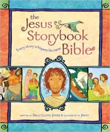 The Jesus Storybook Bible - the best kids bible for young children