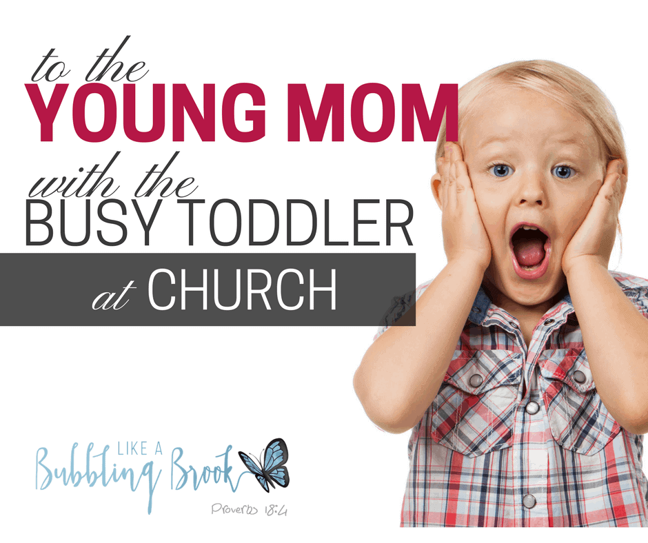 To the young mom with the busy toddler at church