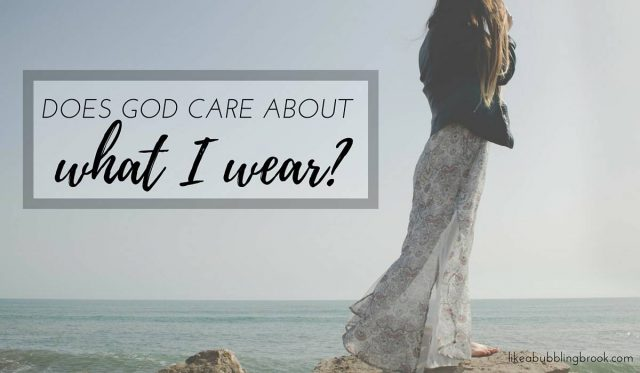 Does God care about what I wear?