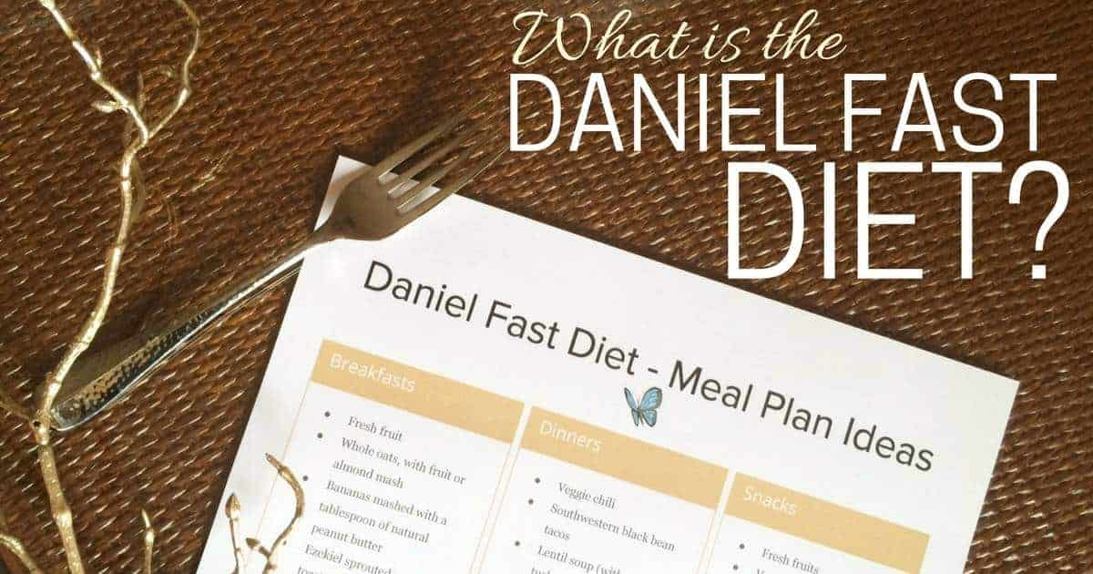 What is the Daniel Fast Diet? + Meal Plan Printable