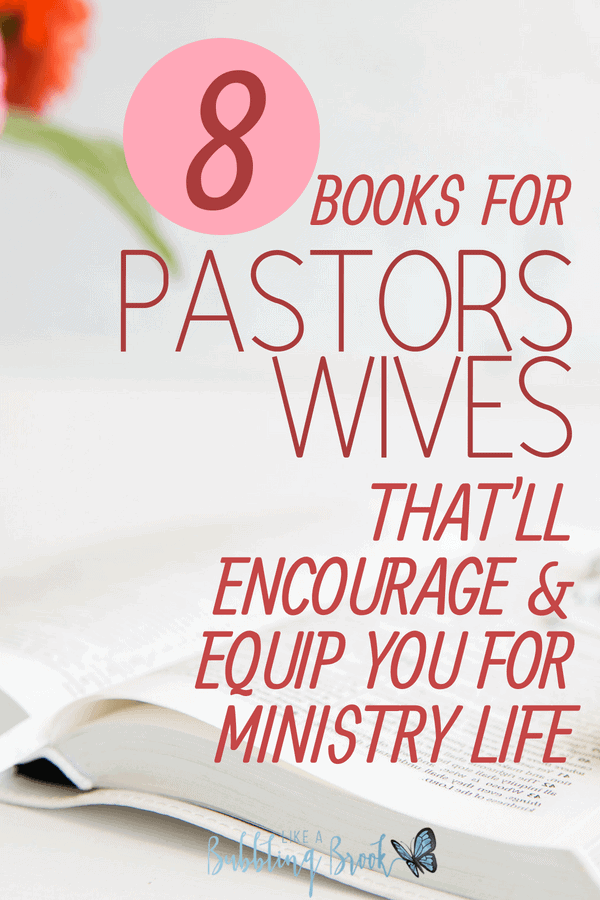 8 Books For Pastors Wives That'll Encourage And Equip You For Ministry Life