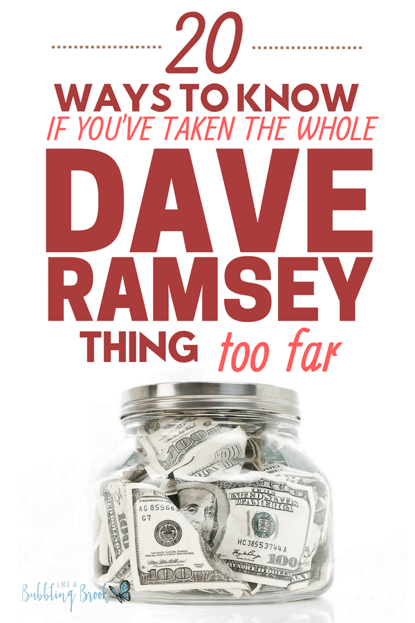 20 ways to know if you've taken this whole DAVE RAMSEY thing a bit too far