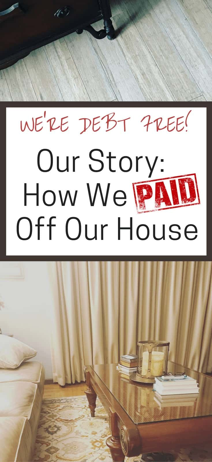 Debt Free Story How We Paid Off Our House Mortgage