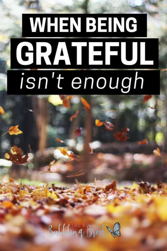 When being grateful isn't enough