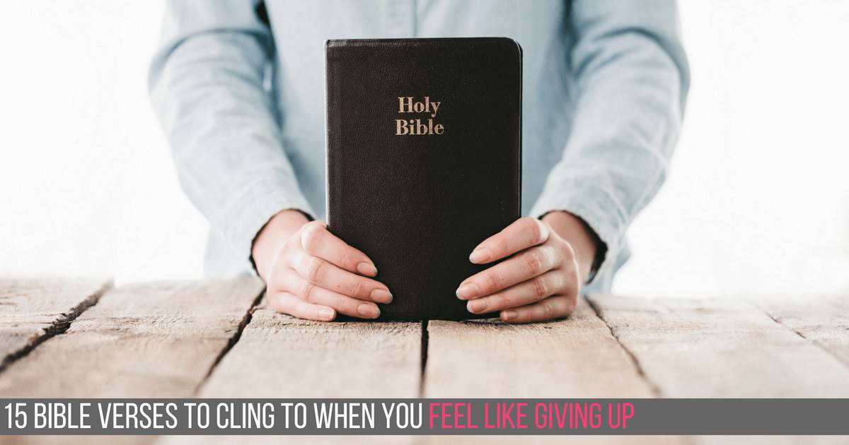 Bible verses when you feel like giving up