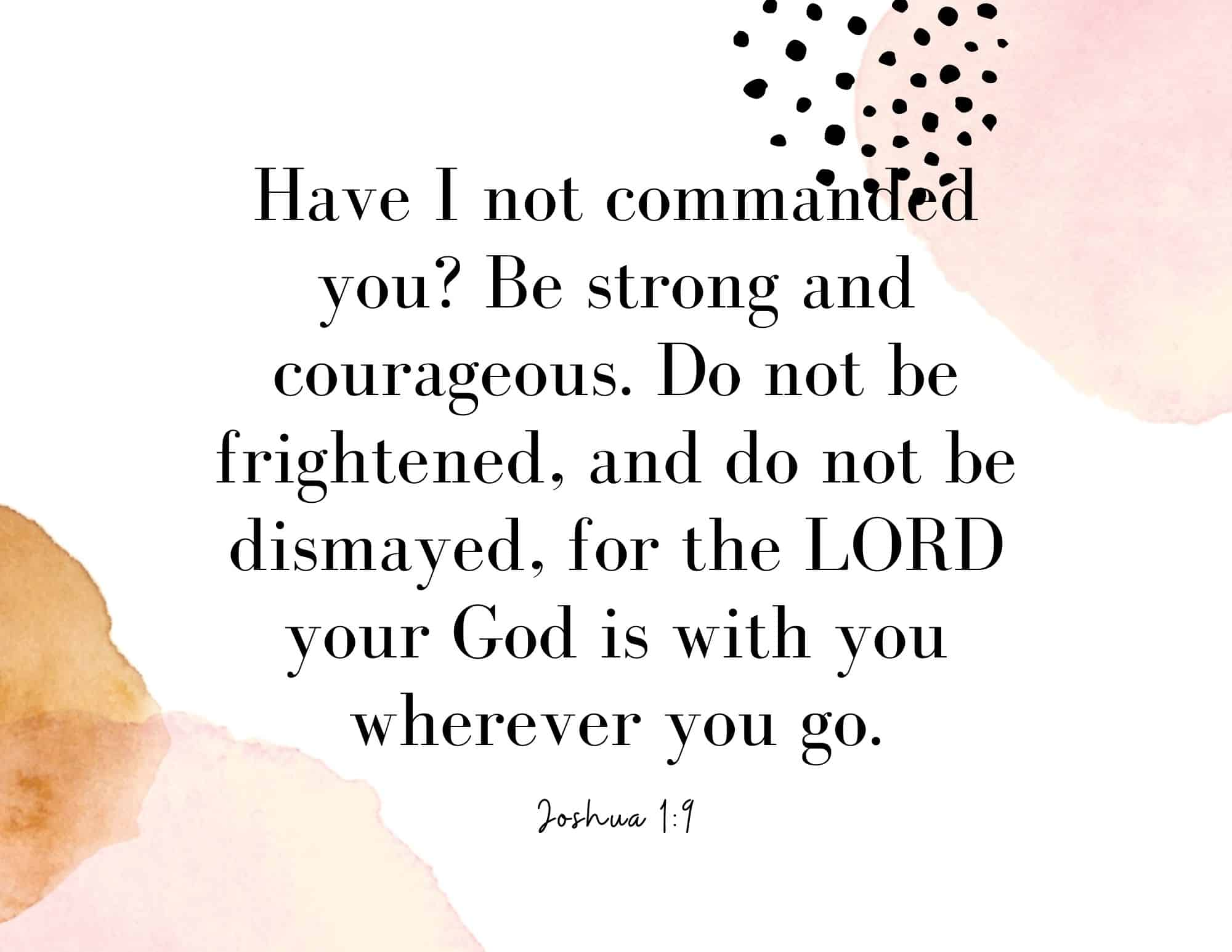 Be strong and courageous - bible verse on not giving up