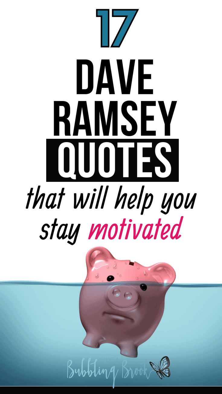 17 Dave Ramsey Quotes That Will Help You Stay Motivated Pay Off Debt
