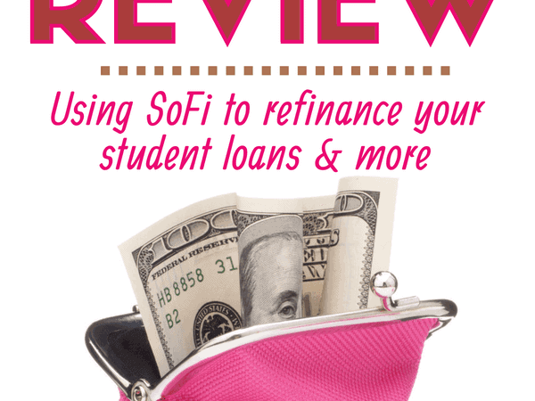 SoFi Loans review and how to refinance your student loans