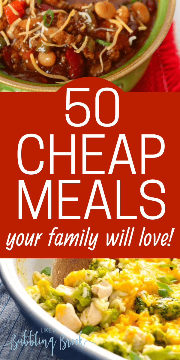 50 Cheap Meals Your Family Will Love!