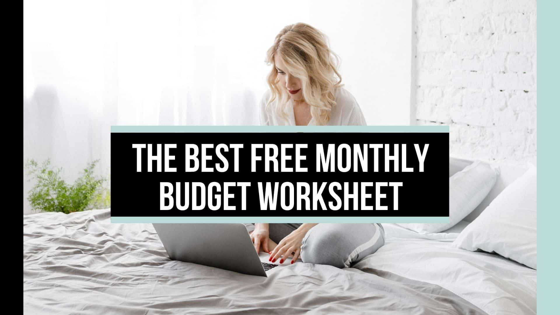 The best free monthly budget worksheet