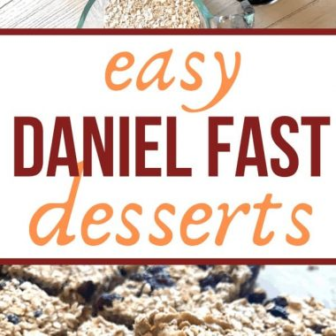 Easy Daniel Fast Desserts pin for pinterest