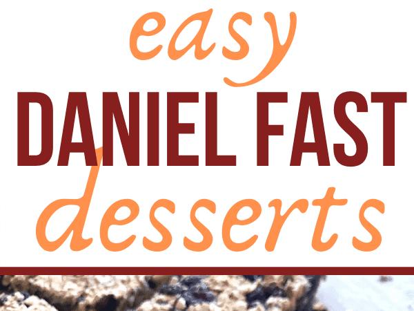 Easy Daniel Fast Desserts pin for pinterest