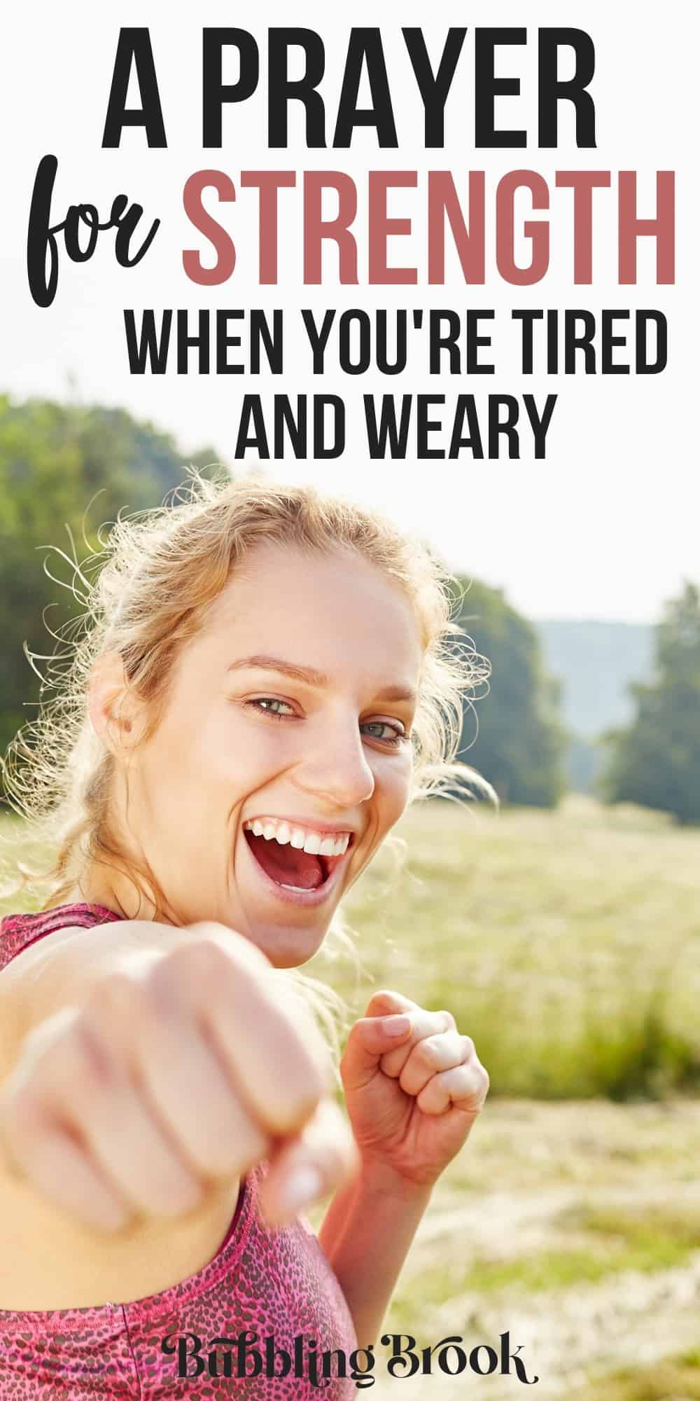 Lord I am tired and weary - Prayer For Mental Strength When You're Tired - pin for Pinterest
